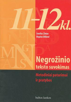 Negrožinio teksto suvokimas: metodiniai patarimai ir pratybos 11-12 kl.