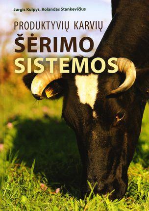 Produktyvių karvių šėrimo sistemos