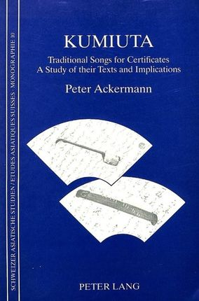 Kumiuta: Traditional Songs for Certificates. a Study of Their Texts and Implications