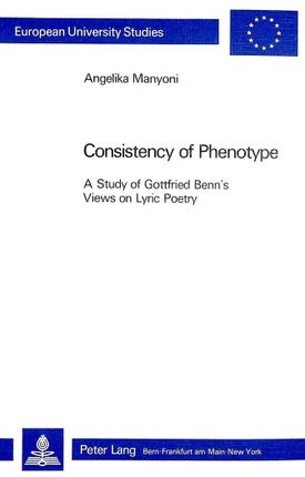 Consistency of Phenotype: A Study of Gottfried Benn's Views on Lyric Poetry