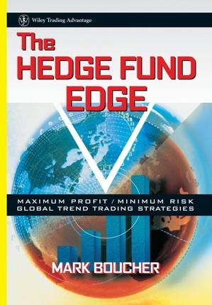 The Hedge Fund Edge: Maximum Profit/Minimum Risk Global Trend Trading Strategies