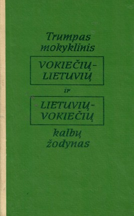 Trumpas mokyklinis vokiečių–lietuvių ir lietuvių–vokiečių kalbų žodynas (1977)