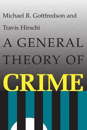 A General Theory of Crime