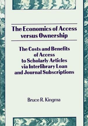 The Economics of Access Versus Ownership