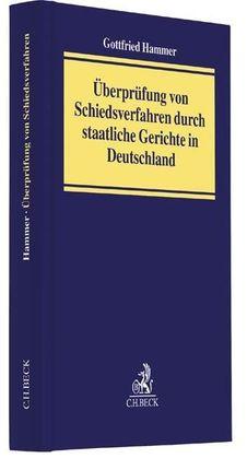 Überprüfung von Schiedsverfahren durch staatliche Gerichte in Deutschland