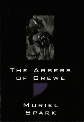 The Abbess of Crewe: A Modern Morality Tale