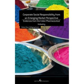 Corporate Social Responsibility from an Emerging Market Perspective: Evidences from the Indian Pharmaceutical Industry edition