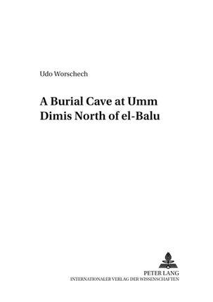 A Burial Cave at Umm Dimis North of el-Balu<SUP>c</SUP>