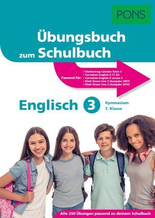 PONS Übungsbuch zum Schulbuch Englisch 3. Gymnasium 7. Klasse