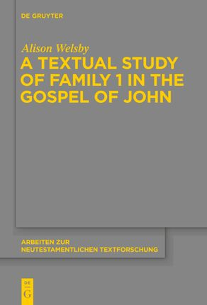 A Textual Study of Family 1 in the Gospel of John