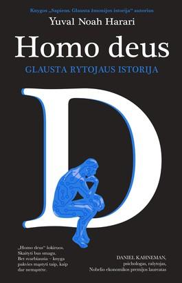 """HOMO DEUS: glausta rytojaus istorija. """"Sapiens"""" autoriaus nauja knyga!"""