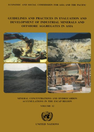 Guidelines and Practices in Evaluation and Development of Industrial Minerals and Offshore Aggregates in Asia