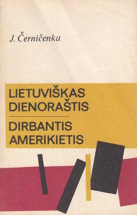 Lietuviškas dienoraštis. Dirbantis amerikietis