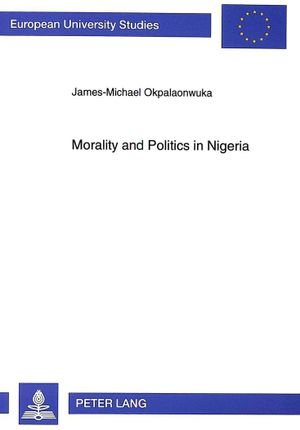 Morality and Politics in Nigeria
