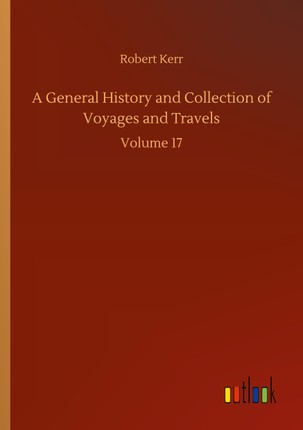 A General History and Collection of Voyages and Travels