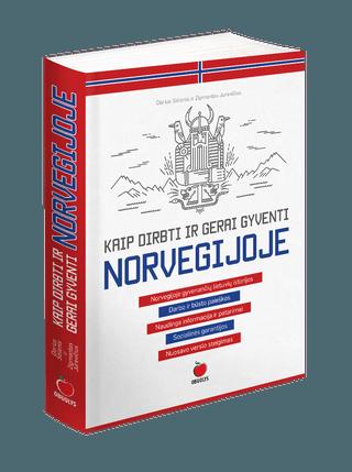 KAIP DIRBTI IR GERAI GYVENTI NORVEGIJOJE: svarbiausia informacija, specialistų patarimai, emigrantų patirtys