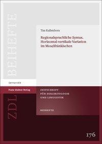 Regionalsprachliche Syntax. Horizontal-vertikale Variation im Moselfränkischen