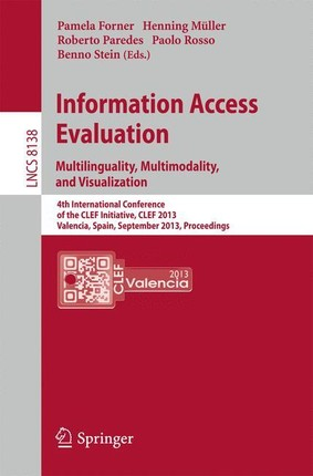 Information Access Evaluation. Multilinguality, Multimodality, and Visualization