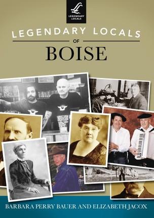 Legendary Locals of Boise