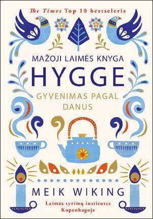 Mažoji laimės knyga. HYGGE: gyvenimas pagal danus