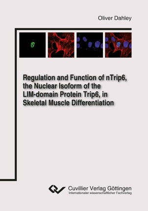 Regulation and Function of nTrip6, the Nuclear Isoform of the LIM-domain Protein Trip6, in Skeletal Muscle Differentiation