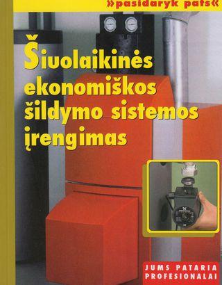Šiuolaikinės ekonomiškos šildymo sistemos įrengimas