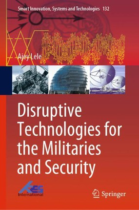 Disruptive Technologies for the Militaries and Security