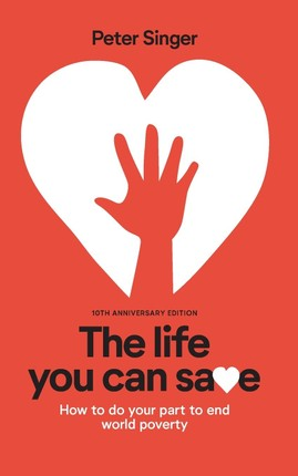 10th Anniversary Edition the Life You Can Save: How to Do Your Part to End World Poverty