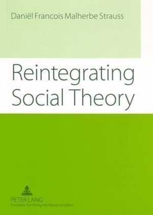 Reintegrating Social Theory