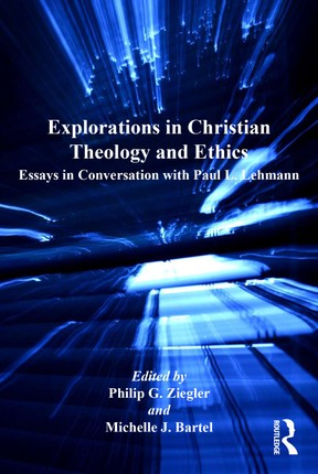 Explorations in Christian Theology and Ethics