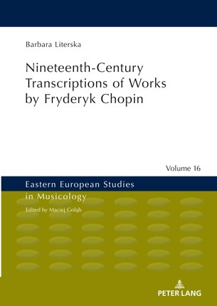 Nineteenth-Century Transcriptions of Works by Fryderyk Chopin