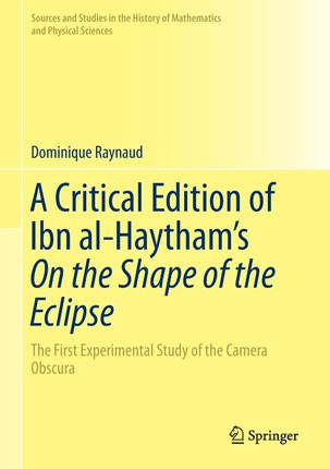 A Critical Edition of Ibn al-Haytham's On the Shape of the Eclipse