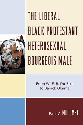 The Liberal Black Protestant Heterosexual Bourgeois Male