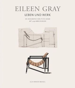 Eileen Gray - Her Life and Work