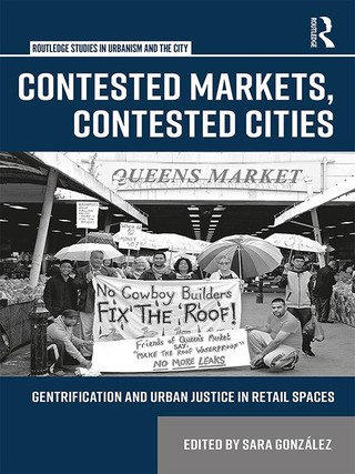 Contested Markets, Contested Cities