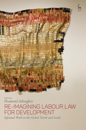 Re-Imagining Labour Law for Development