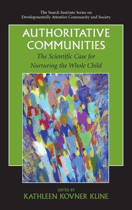 Authoritative Communities: The Scientific Case for Nurturing the Whole Child
