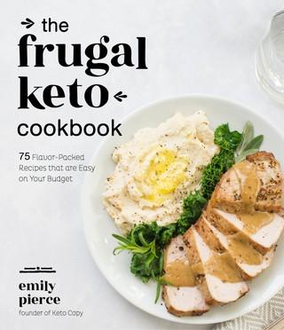 The Frugal Keto Cookbook