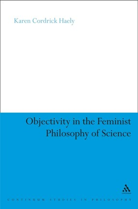 Objectivity in the Feminist Philosophy of Science