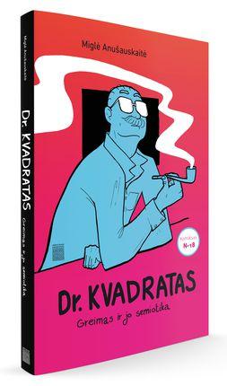 DR. KVADRATAS: Greimas ir jo semiotika. Naujas Miglės Anušauskaitės komiksas suaugusiesiems!