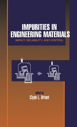 Impurities in Engineering Materials