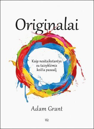 Originalai: kaip nesitaikstantys su taisyklėmis keičia pasaulį