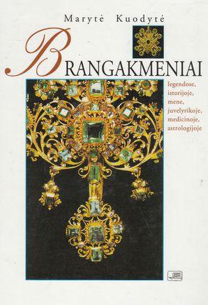 Brangakmeniai: legendose, istorijoje, mene, juvelyrikoje, medicinoje, astrologijoje