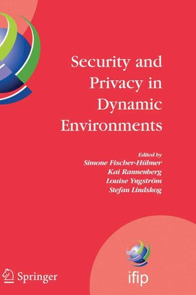 Security and Privacy in Dynamic Environments