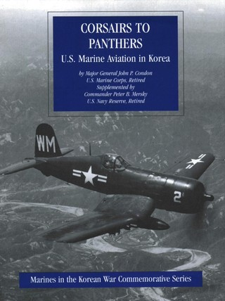 Corsairs To Panthers: U.S. Marine Aviation In Korea [Illustrated Edition]