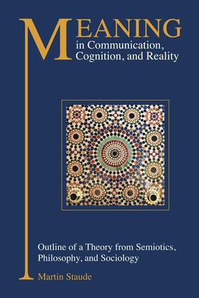 Meaning in Communication, Cognition and Reality