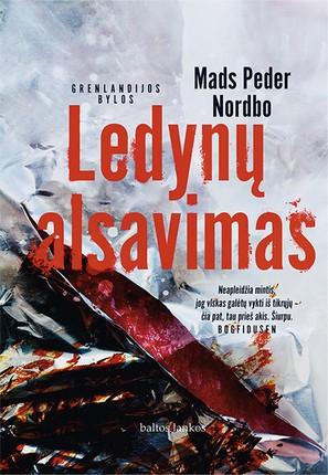LEDYNŲ ALSAVIMAS: šiurpus pasakojimas, nuspalvintas neapsakomo Grenlandijos grožio, kultūros ir istorijos