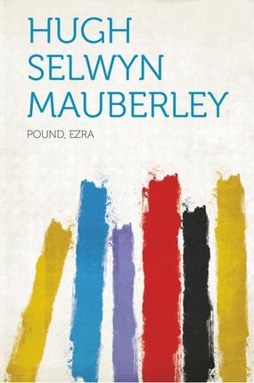 Hugh Selwyn Mauberley