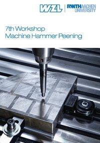 7th Workshop Machine Hammer Peening