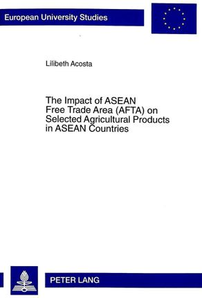 The Impact of ASEAN Free Trade Area (AFTA) on Selected Agricultural Products in ASEAN Countries
